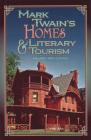 Mark Twain's Homes and Literary Tourism (Mark Twain and His Circle #1) Cover Image