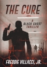 The Cure: A Black Ghost Thriller Cover Image