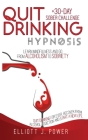 Quit Drinking Hypnosis: Learn Mindfulness and Go from Alcoholism to Sobriety - Quit Drinking For Ever, Recover from Alcohol Addiction and Star Cover Image