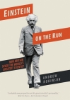 Einstein on the Run: How Britain Saved the World's Greatest Scientist Cover Image