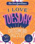 The New York Times I Love Tuesday Crossword Puzzles: 50 Easy Puzzles Cover Image