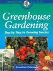 Greenhouse Gardening: Step by Step to Growing Success Cover Image