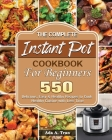 The Complete Instant Pot Cookbook For Beginners Cover Image