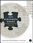 How Wikipedia Works: And How You Can Be a Part of It Cover Image