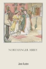 Northanger Abbey: by Jane Austen Nortanger Northamger North Northranger special edition Cover Image