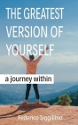 The Greatest Version of Yourself: A Journey Within Cover Image