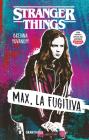 Stranger Things: Max, la fugitiva Cover Image