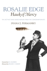 Rosalie Edge, Hawk of Mercy: The Activist Who Saved Nature from the Conservationists (Wormsloe Foundation Nature Book) Cover Image