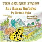The Golden Frogs / Las Ranas Doradas: Bilingual English Spanish Cover Image