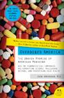 Overdosed America: The Broken Promise of American Medicine Cover Image