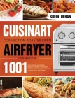 Cuisinart Convection Toaster Oven Airfryer Cookbook: 1001-Day Mouth-Watering, Budget-Friendly Cuisinart Recipes to Bake, Broil, Toast, Convection and Cover Image