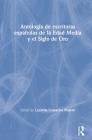 Antología de Escritoras Españolas de la Edad Media Y El Siglo de Oro Cover Image