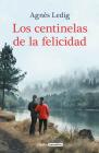 Los centinelas de la felicidad / The Sentinels of Happiness Cover Image