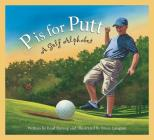 P Is for Putt: A Golf Alphabet (Alphabet-Sports) Cover Image