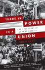 There Is Power in a Union: The Epic Story of Labor in America Cover Image