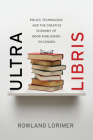 Ultra Libris: Policy, Technology, and the Creative Economy of Book Publishing in Canada Cover Image