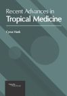 Recent Advances in Tropical Medicine Cover Image