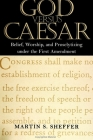 God Versus Caesar: Belief, Worship and Proselytizing Under the First Amendment (Suny Series) Cover Image