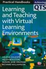 Learning and Teaching with Virtual Learning Environments (Achieving Qts Practical Handbooks) Cover Image