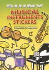 Shiny Musical Instruments Stickers [With 18 Stickers] Cover Image