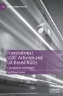Transnational Lgbt Activism and Uk-Based Ngos: Colonialism and Power (Global Queer Politics) Cover Image