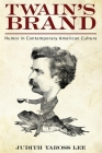 Twain's Brand: Humor in Contemporary American Culture Cover Image