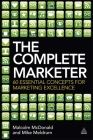 The Complete Marketer: 60 Essential Concepts for Marketing Excellence Cover Image