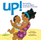 Up!: How Families Around the World Carry Their Little Ones Cover Image