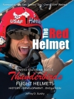 The Red Helmet: USAF Thunderbirds Flight Helmets Cover Image