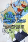 Earth Day Crochet Ideas: Some Interesting and Easy Patterns for Earth Day: How to crochet for Earth day Cover Image