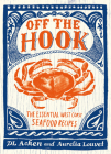 Off the Hook: Essential West Coast Seafood Recipes Cover Image