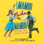 ¡Mambo Mucho Mambo!: The Dance That Crossed Color Lines Cover Image