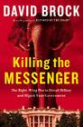 Killing the Messenger: The Right-Wing Plot to Derail Hillary and Hijack Your Government Cover Image