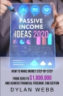 Passive Income Ideas 2020: How to Make Money Step-By-Step from Zero to $1,000,000 and Achieve Financial Freedom. 2nd Edition Cover Image