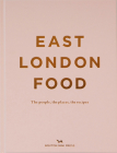 East London Food: The People, the Places, the Recipes Cover Image