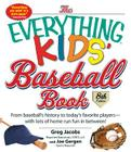 The Everything Kids' Baseball Book: From Baseball's History to Today's Favorite Players--With Lots of Home Run Fun in Between! (Everything® Kids) Cover Image