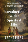 Introduction to the Spiritual Life: Walking the Path of Prayer with Jesus Cover Image