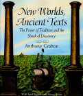 New Worlds, Ancient Texts: The Power of Tradition and the Shock of Discovery Cover Image