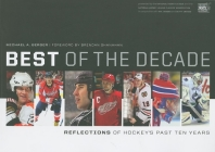Best of the Decade: Reflections of Hockey's Past Ten Years (Reflections: The NHL Hockey Year in Photographs) Cover Image
