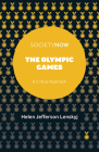 The Olympic Games: A Critical Approach (Societynow) Cover Image