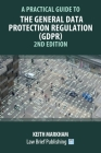 A Practical Guide to the General Data Protection Regulation (GDPR) - 2nd Edition Cover Image