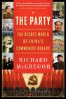 The Party: The Secret World of China's Communist Rulers Cover Image