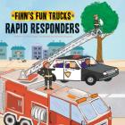 Rapid Responders (Finn's Fun Trucks) Cover Image
