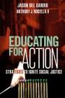 Educating for Action: Strategies to Ignite Social Justice Cover Image