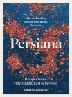 Persiana: Recipes from the Middle East & Beyond Cover Image