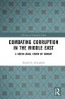 Combating Corruption in the Middle East: A Socio-Legal Study of Kuwait (Law of Financial Crime) Cover Image