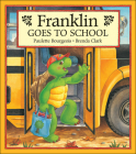 Franklin Goes to School (Franklin (Kids Can)) Cover Image