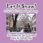 Let It Snow! a Kid's Guide to Regensburg, Germany Cover Image