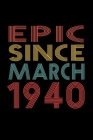 Epic Since March 1940: Birthday Gift for 80 Year Old Men and Women Cover Image