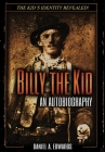 Billy the Kid: An Autobiograpy: The Story of Brushy Bill Roberts Cover Image